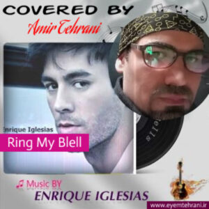 Ring my bell - Enrique Iglesias - Coverd by Amir Tehrani